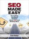 SEO Made Easy (eBook): Everything You Need to Know About SEO and Nothing More