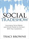 The Social Trade Show (eBook): Leveraging Social Media and Virtual Events to Connect with Your Customers
