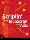 Scriptin' with JavaScript and Ajax (eBook): A Designer's Guide