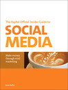 The PayPal Official Insider Guide to Selling with Social Media (eBook): Make Money through Viral Marketing
