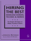Hiring the Best Knowledge Workers, Techies & Nerds (eBook): The Secrets & Science of Hiring Technical People