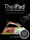 The iPad for Photographers (eBook): Master the Newest Tool in Your Camera Bag