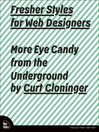 Fresher Styles for Web Designers (eBook): More Eye Candy from the Underground
