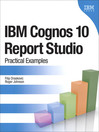 IBM® Cognos® 10 Report Studio (eBook): Practical Examples