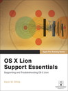 OS X Lion Support Essentials (eBook): Supporting and Troubleshooting OS X Lion
