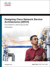 Designing Cisco Network Service Architectures (ARCH) Foundation Learning Guide (eBook)