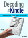 Decoding the Kindle (eBook): A Comprehensive Guide to Getting the Most Out of Your Kindle