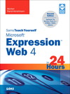 Sams Teach Yourself Microsoft Expression Web 4 in 24 Hours (eBook): Updated for Service Pack 2 - HTML5, CSS 3, Jquery