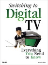 Switching to Digital TV (eBook): Everything You Need to Know