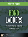 Bond Ladders (eBook): Higher Interest Income with Less Risk
