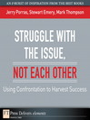 Struggle with the Issue, Not Each Other (eBook): Using Confrontation to Harvest Success