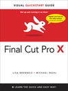 Final Cut Pro X (eBook): Visual QuickStart Guide