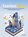 Fearless Flash (eBook): Use Adobe InDesign CS5 and the Tools You Already Know to Create Engaging Web Documents