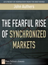 The Fearful Rise of Synchronized Markets (eBook)