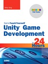 Unity Game Development in 24 Hours, Sams Teach Yourself (eBook)
