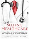 Selling Healthcare (eBook): 5 Strategies to Create High-Return Relationships in Healthcare Sales