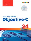 Sams Teach Yourself Objective-C in 24 Hours (eBook)