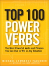 Top 100 Power Verbs (eBook): The Most Powerful Verbs and Phrases You Can Use to Win in Any Situation
