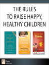 The Rules to Raise Happy, Healthy Children (Collection) (eBook)