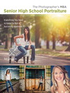 The Photographer's MBA, Senior High School Portraiture (eBook): Everything You Need to Know to Run a Successful Business