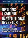 Options Trading for the Institutional Investor (eBook): Managing Risk in Financial Institutions