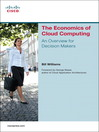 The Economics of Cloud Computing (eBook): An Overview for Decision Makers