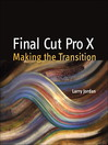 Final Cut Pro X (eBook): Making the Transition