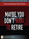 Maybe You Don't Want to Retire (eBook)