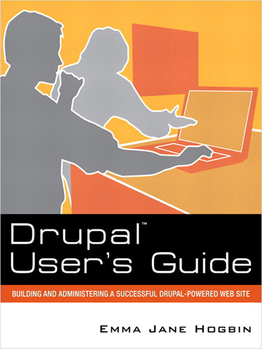 Drupal User's Guide (eBook): Building and Administering a Successful