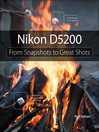 Nikon D5200 (eBook): From Snapshots to Great Shots