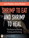 Shrimp to Eat and Shrimp to Heal (eBook): The Future of Shrimp Fishing and Farming
