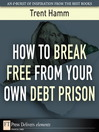 How to Break Free from Your Own Debt Prison (eBook)