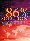 The 86 Percent Solution (eBook): How to Succeed in the Biggest Market Opportunity of the Next 50 Years