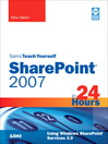 Sams Teach Yourself SharePoint® 2007 in 24 Hours (eBook): Using Windows SharePoint Services 3.0