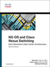 NX-OS and Cisco Nexus Switching (eBook): Next-Generation Data Center Architectures