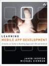 Learning Mobile App Development (eBook): A Hands-on Guide to Building Apps with iOS and Android