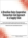 A Brazilian Dairy Cooperative (eBook): Transaction Cost Approach in a Supply Chain