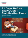 31 Days Before Your CCENT Certification Exam (eBook): A Day-By-Day Review Guide for the ICND1 (100-101) Certification Exam