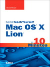 Sams Teach Yourself Mac OS X Lion in 10 Minutes (eBook)