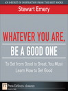 Whatever You Are, Be a Good One (eBook): To Get from Good to Great, You Must Learn How to Get Good
