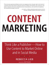 Content Marketing (eBook): Think Like a Publisher — How to Use Content to Market Online and in Social Media