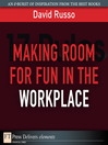 Making Room for Fun in the Workplace (eBook)