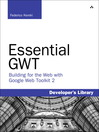 Essential GWT (eBook): Building for the Web with Google Web Toolkit 2