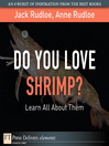 Do You Love Shrimp? Learn All About Them (eBook)