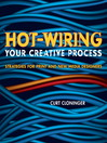 Hot-Wiring Your Creative Process (eBook): Strategies for Print and New Media Designers