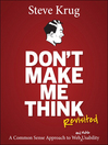 Don't Make Me Think, Revisited (eBook): A Common Sense Approach to Web Usability
