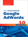 Sams Teach Yourself Google AdWords™ in 10 Minutes (eBook)
