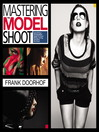 Mastering the Model Shoot (eBook): Everything a Photographer Needs to Know Before, During, and After the Shoot