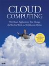 Cloud Computing (eBook): Web-Based Applications That Change the Way You Work and Collaborate Online