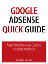 Google Adsense Quick Guide (eBook): Mastering the New Google Adsense Interface